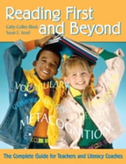 Reading First and Beyond - The Complete Guide for Teachers and Literacy Coaches ebook by Cathy Collins Block,Susan E. Israel