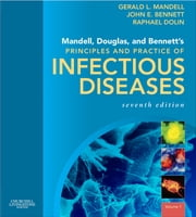 Mandell, Douglas, and Bennett's Principles and Practice of Infectious Diseases ebook by Gerald L. Mandell,John E. Bennett,Raphael Dolin,Martin J. Blaser