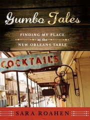 Gumbo Tales: Finding My Place at the New Orleans Table ebook by Kobo.Web.Store.Products.Fields.ContributorFieldViewModel