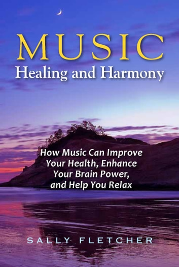 Music Healing and Harmony ebook by Sally Fletcher