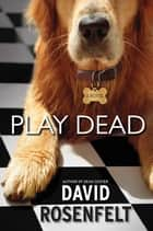 Play Dead ebook by