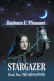 Stargazer: book 2 - The Kidnapping ebook by Barbara E. Pleasant
