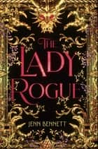 The Lady Rogue eBook by Jenn Bennett