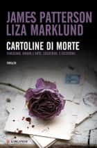 Cartoline di morte eBook by James Patterson, Liza Marklund