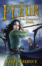 Dread Pirate Fleur and the Hangman's Noose ebook by Sara Starbuck