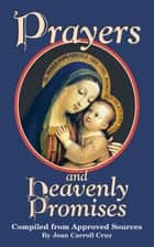 Prayers and Heavenly Promises - Compiled from Approved Sources ebook by Joan Carroll Cruz