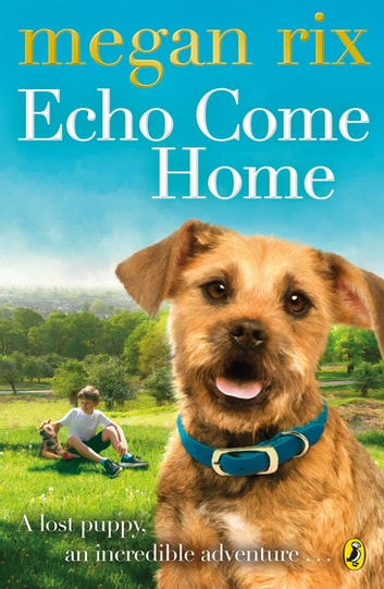 Echo Come Home ebook by Megan Rix