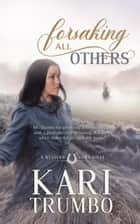 Forsaking All Others - Western Vows, #1 ebook by Kari Trumbo