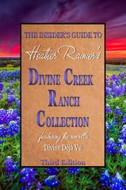 The Insider's Guide to the Divine Creek Ranch Collection, Third Edition ebook by Heather Rainier