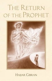 The Return of the Prophet ebook by Hajjar Gibran