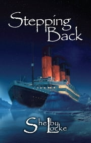Stepping Back ebook by Shelby Locke