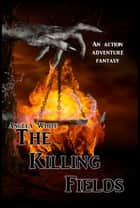 The Killing Fields ebook by Angela White