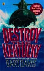 Destroy the Kentucky ebook by Bart Davis