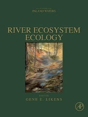 River Ecosystem Ecology - A Global Perspective ebook by