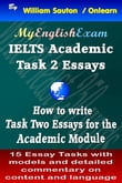 IELTS Task 2 Academic: How to Write Task Two Essays