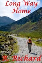 Long Way Home ebook by R. Richard