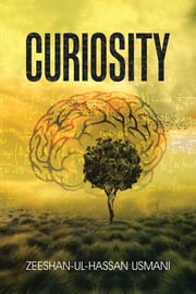 Curiosity ebook by Zeeshan-ul-hassan Usmani