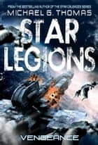 Vengeance (Star Legions: The Ten Thousand Book 7) ebook by