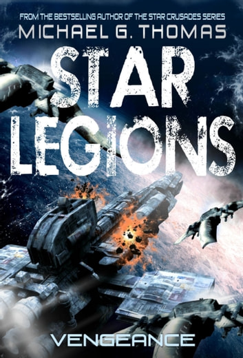Vengeance (Star Legions: The Ten Thousand Book 7) ebook by Michael G. Thomas
