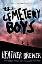 The Cemetery Boys ebook by Heather Brewer