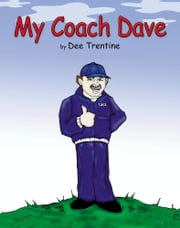 My Coach Dave ebook by Dee Trentine