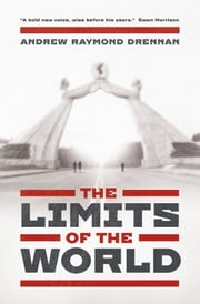 The Limits of the World ebook by Andrew Raymond Drennan