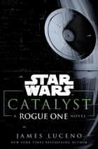 Catalyst (Star Wars) ebook by James Luceno