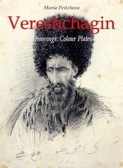 Vereshchagin Drawings: Colour Plates ebook by Maria Peitcheva