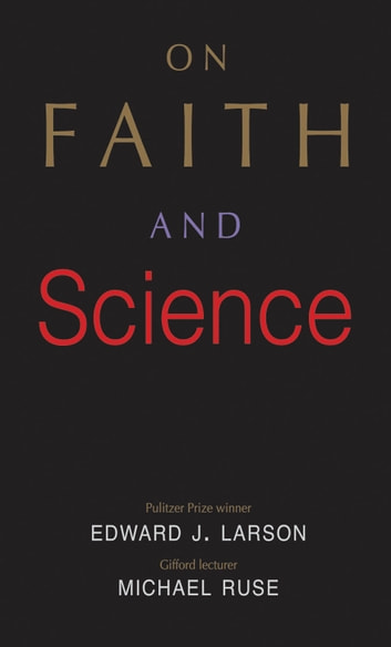 On Faith and Science ebook by Edward J. Larson,Michael Ruse