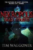 Nekropolis: Dead Streets ebook by