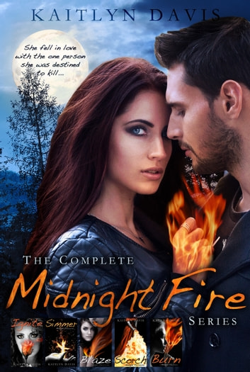 The Complete Midnight Fire Series ebook by Kaitlyn Davis