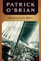 The Surgeon's Mate (Vol. Book 7) (Aubrey/Maturin Novels) ebook by Patrick O'Brian