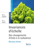 Invariance d'échelle. Des changements d'états à la turbulence eBook by Annick Lesne, Michel Laguës