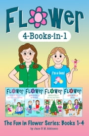 The Fun in Flower Series: Books 1-4 - 4-Books-in-1 ebook by Jane E M Atkinson
