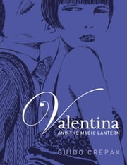 Valentina and the Magic Lantern ebook by Guido Crepax