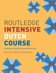 Routledge Intensive Dutch Course ebook by Gerdi Quist,Christine Sas,Dennis Strik