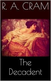 The Decadent ebook by Ralph Adams Cram