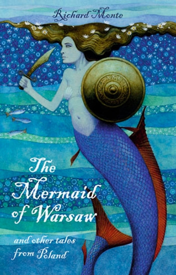 The Mermaid of Warsaw - and other tales from Poland ebook by Richard Monte