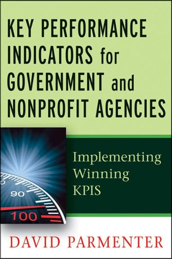 Key performance indicators for government and non profit agencies key performance indicators for government and non profit agencies implementing winning kpis ebook by david malvernweather Images