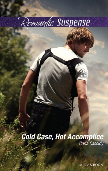 Cold Case, Hot Accomplice 電子書 by Carla Cassidy
