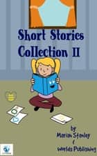 Short Stories Collection II ebook by Mariah Stanley