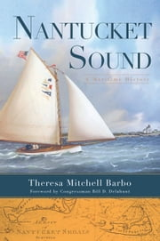 Nantucket Sound - A Maritime History ebook by Theresa Mitchell Barbo