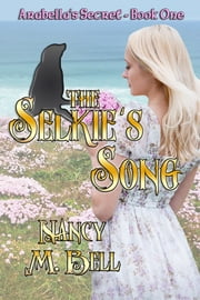 The Selkie's Song ebook by Nancy M. Bell