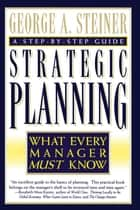 Strategic Planning eBook by George A. Steiner