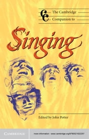The Cambridge Companion to Singing ebook by Dr John Potter