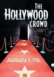 The Hollywood Crowd ebook by Barbara F. Fox