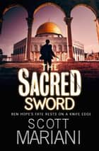 The Sacred Sword (Ben Hope, Book 7) ebook by Scott Mariani