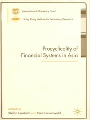 Procyclicality of Financial Systems in Asia ebook by Stefan Gerlach,Paul Mr. Gruenwald