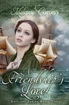 A Friendship's Love ebook by Melanie Corona