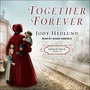 Together Forever audiobook by Jody Hedlund